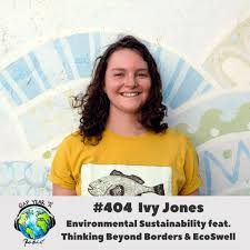 Ep. 404 Focusing on Environmental Sustainability with Gap Year Alum Ivy  Jones • Gap Year Radio