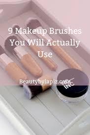 9 makeup brushes you will actually use beginnermakeuptips