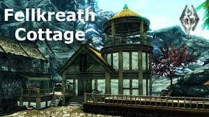 Build Your Home Fellkreath Cottage Build Your Own Home Skyrim Player House Mod