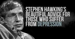 stephen hawking s beautiful advice for those who suffer from depression