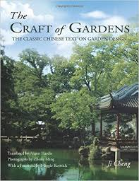Small Picture Amazoncom The Craft of Gardens The Classic Chinese Text on