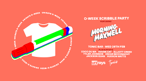O-Week ScrIbble Party. Ft Morning Maxwell. - 26 FEB 2020