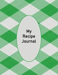Recipe Journal Template My Recipe Journal Blank Recipe Book To Write In 100