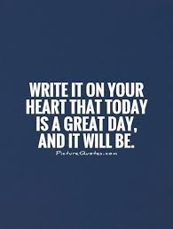 Today Was A Good Day Quotes Fascinating Great Day Quotes Gorgeous Great Day Quote Quote Number 48