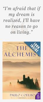 best ideas about the alchemist paulo coelho the the alchemist book cover google search see more i m afraid that if my dream is realized i ll have
