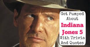 Indiana Jones Quotes Classy Get Pumped About Indiana Jones 48 Movie With Trivia And Quotes