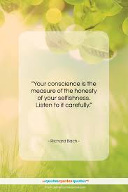 Get The Whole Richard Bach Quote Your Conscience Is The Measure Of