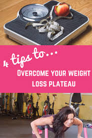 Three Easy Weight Loss Tips to Move Past a Plateau