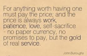Service Quotes Simple Work Quote By John Burroughs For Anything Worth Having One Must