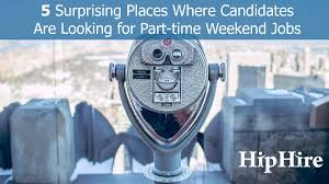 where people look for part time weekend jobs hiphire
