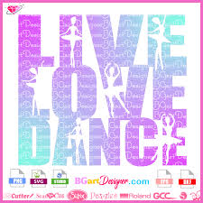 All contents are released under creative commons cc0. Free Svg Live Love Dance Best Free Layer Files