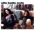 Ella Baila Sola [1996] album by Ella Baila Sola
