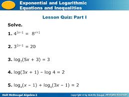 holt mcdougal algebra 2 exponential and logarithmic equations and inequalities lesson quiz part i solve