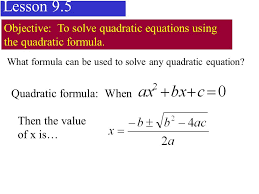 1 lesson 9 5 objective to solve quadratic equations