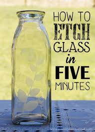 how to etch glass in 5 minutes