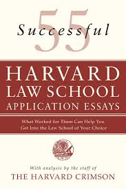 successful harvard law school application essays what worked 55 successful harvard law school application essays what worked for them can help you get into the law school of your choice staff of the harvard crimson