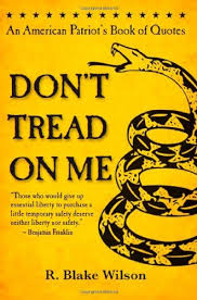 Book Of Quotes Best Don't Tread On Me An American Patriot's Book Of Quotes R Blake