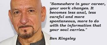 Ben kingsley famous quotes 4 - Collection Of Inspiring Quotes, Sayings,  Images | WordsOnImages