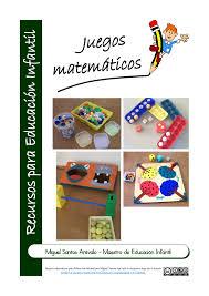 El juego es uno de los aspectos esenciales del crecimiento, favorece el desarrollo de habilidades mentales, sociales y físicas; Juegos Matematicos Para Educacion Infantil