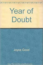 Year of Doubt: Joyce Good, Lester Miller: Amazon.com: Books