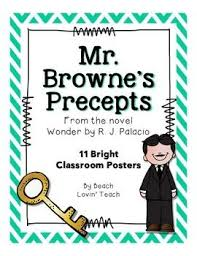 oh mr browne s loves his precepts i chose this because august had an english teacher called mr browne who loved them to write their own precepts
