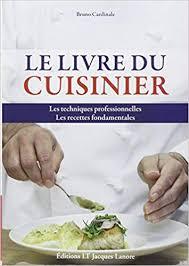 Amazonfr Livre Du Cuisinier Les Techniques Professionnelles