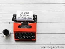 121 Most Profitable Business Ideas For 2019 To Work From Home