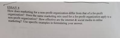 Solved Essay 4 How Does Marketing For A Non Profit Organi