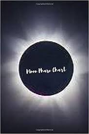 Lunar Phase Chart Moon Phase Chart Mini Lunar Log Ads Leahs 9781727596021