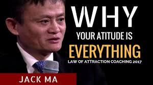 Jack Ma Attitude Is Everything Best Motivational Speech