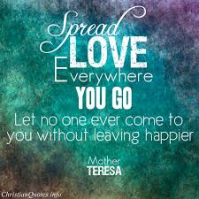 Mother Teresa Quotes On Love Best Mother Teresa Quote Spread Love ChristianQuotes