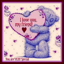 i love you my friend you are very special