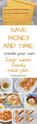 Family Meal Plans Save Money And Time With A Four Week Meal Plan What Lisa Cooks