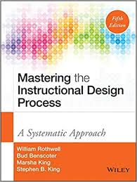 Mastering The Instructional Design Process A Systematic