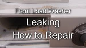 Fix My Washer Front Load Washer Leaking Simple How To Repair Youtube