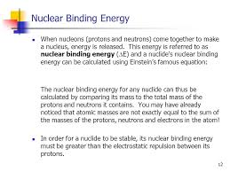 12 nuclear binding energy when nucleons protons and neutrons come together to make a