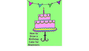 Amazoncom Watch How To Draw A Birthday Cake For Beginners Prime