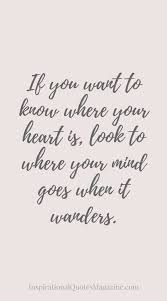 Love Love quote idea If you want to know where you heart is Inspiration Inspirational Quotes About Love