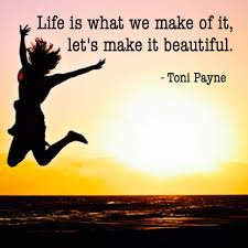 Beautiful Picture Quotes On Life Best Of Quote About Making Life Beautiful Toni Payne Official Website