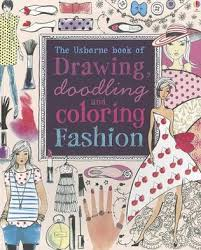 the usborne book of drawing doodling and coloring fashion by fiona watt paperback barnes le