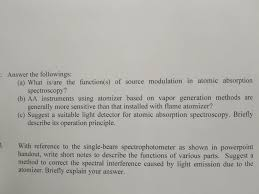 Function Of Light Source In Spectrophotometer Solved Answer The Followings A What Is Are The Functio