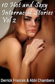 10 Hot and Sexy Interracial Stories Explicit XXX Erotica Vol 2.