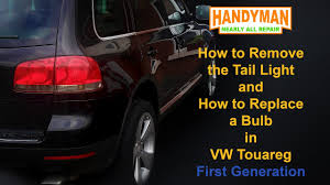 Vw Touran Rear Light Removal How To Remove The Tail Light And How Do You Change A Tail Light Bulb In Vw Touareg