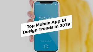 Mobile App Ui Design Trends 2019 Top Mobile Ui Trends 2019