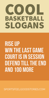 Basketball Slogans Quotes And Sayings Inspiring Phrases For