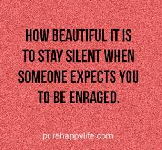 Quotes About Someone Beautiful Best of Life Quote How Beautiful It Is To Stay Silent When Someone Expects