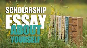 how to write a scholarship essay about yourself buy custom essays how to write scholarship essay about yourself