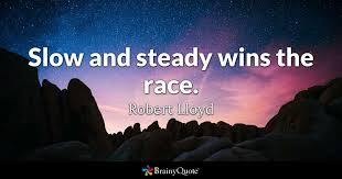Quotes About Winning 19 Stunning Slow And Steady Wins The Race Robert Lloyd BrainyQuote