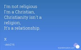 Christianity Is Not A Religion It Is A Relationshi Best of I'm Not Religious I'm A Christian Christianity Isn't A Religion