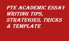 pte ielts study material pte academic essay writing tips strategies tricks template